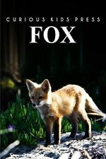 Fox : Amazing Facts about Fox Kids Picture Book by Curious Kids Press (2013,...