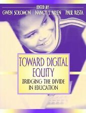Toward Digital Equity: Bridging the Divide in Education