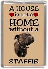 "Staffordshire Bull Terrier No.2 Fridge Magnet ""A HOUSE IS NOT A HOME"" -Starprint"