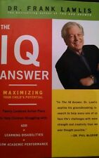 The IQ Answer : Maximizing Your Child's Potential by Frank Lawlis 2006 Hardcover