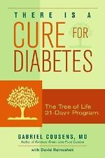 There Is a Cure for Diabetes : The Tree of Life 21-Day+ Program by Gabriel...