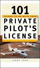 101 Things To Do After You Get Your Private Pilot's License, Cook, Leroy
