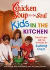 Chicken Soup for the Soul Kids in the Kitchen: Tasty Recipes and Fun Activities