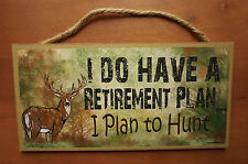 I HAVE A RETIREMENT PLAN TO HUNT Deer Hunting Cabin Hunter Lodge Decor Sign NEW