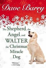 The Shepherd, the Angel, and Walter the Christmas Miracle Dog by Dave Barry...