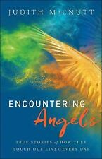Encountering Angels by Judith Macnutt True Stories of How Angels Touch Our Life