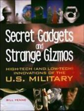 New Secret Gadgets and Strange Gizmos : High-Tech (and Low-Tech) Innovations