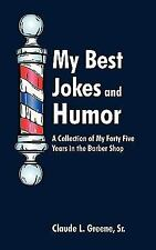 My Best Jokes and Humor by Sr. Claude L. Greene (2010, Paperback)