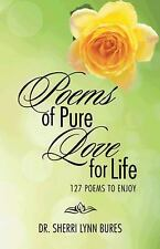 Poems of Pure Love for Life: 127 Poems to Enjoy, , Bures, Dr. Sherri Lynn, Excel