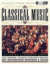 Classical Music: Third Ear: The Essential Listening Companion