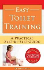 Easy Toilet Training A Practical Step-By-Step Guide  By Dr Janet Hall