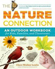 The Nature Connection : An Outdoor Workbook for Kids, Families, and...
