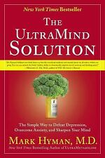 The UltraMind Solution : The Simple Way to Defeat Depression, Overcome...