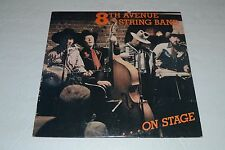 8th Avenue String Band ...On Stage~1986 Private Press LP~FAST SHIPPING