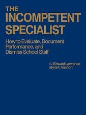 Personnel Management Ser.: The Incompetent Specialist : How to Evaluate,...