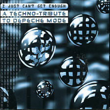 I Just Can't Get Enough: A Techno Tribute to Depeche Mode by Various Artists...
