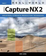 Nikon Capture NX 2 by Ben Long (2008, Paperback) : Ben Long (2008)…