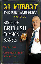 The Pub Landlord's Book of British Common Sense by Al Murray (Paperback, 2008)