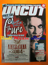 rivista UNCUT 87/2004 CD Giant Sand Cure Ray Charles Cramps Michael Moore