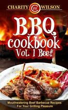 BBQ Cookbook Vol. 1 Beef: Mouthwatering Beef Barbecue Recipes for Your...