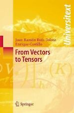 From Vectors to Tensors by Enrique Castillo and Juan Ramón Ruíz-Tolosa (2004,...