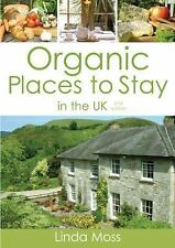 Organic Places to Stay in the UK, 2nd Edition, book, Moss, Linda, New, 2008-09-1