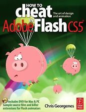How to Cheat in Adobe Flash CS5: The Art of Design and Animation by Georgenes,