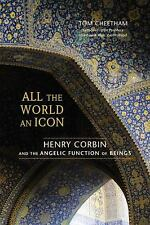 All the World an Icon : Henry Corbin and the Angelic Function of Beings by...