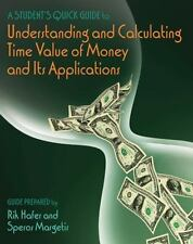 A Student's Quick Guide to Understanding and Calculating Time Value of Money and