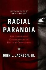 Racial Paranoia: The Unintended Consequences of Political Correctness-ExLibrary