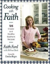 Faith Ford - Cooking With Faith (2004) - Used - Trade Cloth (Hardcover)