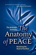 The Anatomy of Peace: Resolving the Heart of Conflict, The Arbinger Institute, G