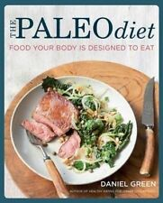 The Paleo Diet: Food Your Body is Designed to Eat by Daniel Green (Paperback, 2…