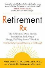 Retirement RX: The Retirement Docs' Proven Prescription for Living a Happy