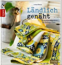 Ländlich genäht ** Kreative Nähideen im Cottage-Look ** Frech Verlag
