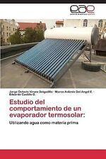 Estudio Del Comportamiento de un Evaporador Termosolar by Castillo G....