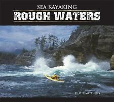 Sea Kayaking Rough Waters by Matthews, Alex
