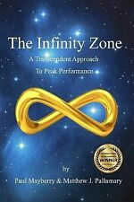 The Infinity Zon : A Transcendent Approach to Peak Performance by Matthew SIGNED