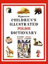 The Children's Illustrated Polish Dictionary: English-Polish/Polish-English by