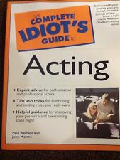 NEW ! The Complete Idiot's Guide to Acting by Paul Baldwin and John Malone (2001