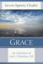 Grace : An Exposition of God's Marvelous Gift by Lewis Sperry Chafer (2007,...