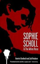 Sophie Scholl and the White Rose by Annette Dumbach and Jud Newborn (2007, Pape…