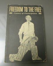 1863-1963 FREEDOM TO THE FREE Century of Emancipation SC VG+ 246p Civil RIghts