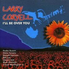 Larry Coryell I'll be over you [CD]