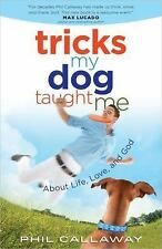 Tricks My Dog Taught Me: About Life, Love, and God