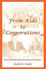 From Kids to Corporations: Successful Leadership in the Home and Workplace