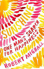 Mighall, Robert Sunshine: Why We Love the Sun: One Man's Search for Happiness Ve