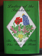 Ladies of the Ironhorse- Voices of Those Who Wait at Home by Rhonda Eggleston HC