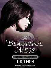 A Beautiful Mess 1 by T. K. Leigh (2014, MP3 CD, Unabridged)