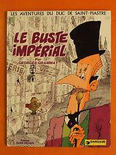 Les aventures du duc de Saint-Piastre. Le buste impérial.Georges Grammat.Dargaud